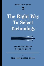 Book cover image for The Right Way To Select Technology