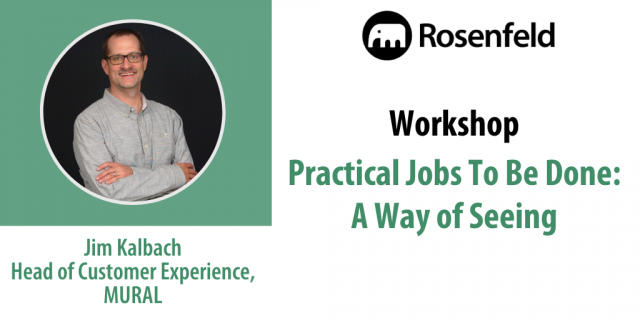 Workshop – Practical Jobs To Be Done: A Way of Seeing